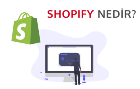 Shopify Nedir? Ne İşe Yarar?
