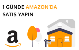 1 Günde Amazon'da Satış Yapmak ve Mağaza Açma